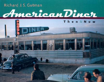 American Diner Then & Now presented by Richard Gutman